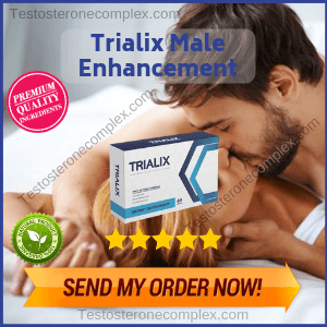 Trialix Male Enhancement - Reviews - Testosteronecomplex.com